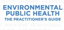 Environmental Public Health The Practitioner's Guide