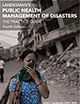 Public Health Management of Disasters