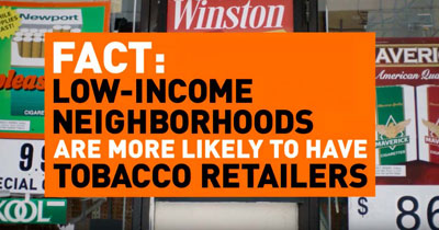 Fact: low-income neighborhoods are more likely to have tobacco retailers